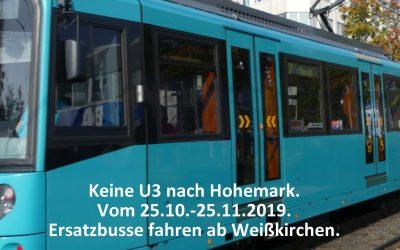 Klinik Hohe Mark: Vom 25.10 – 25.11.19 – keine U 3 zwischen Oberursel-Weißkirchen und Hohemark